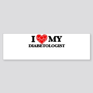 I Love my Diabetologist Bumper Sticker